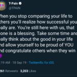 wholesome-memes black text: T-Pain e @TPAIN When you stop comparing your life to others you