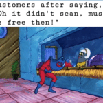 spongebob-memes spongebob text: Customers after saying, Oh it didn