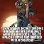 political-memes political text: IN ONE WEEK YOUR GOVERNMENT HAS ovoTED TO MAKE IT LEGAL TOJAKE YOUR GUNS YOU