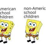 political-memes political text: American school children non-American school children  political