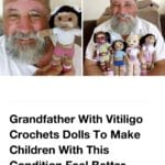 wholesome-memes cute text: Grandfather With Vitiligo Crochets Dolls To Make Children With This Condition Feel Better  cute