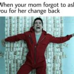 dank-memes cute text: When your mom forgot to ask you for her change back  Dank Meme