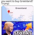 dank-memes cute text: The whole world: Why do you want to buy Greenland? Trump: P..amtuf Stönk