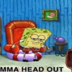 Spongebob ight imma head out Spongebob meme template blank leaving