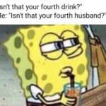 "spongebob-memes spongebob text: ""Isn"