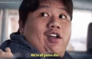 We're all gonna die March 2020 meme template