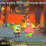 spongebob-memes spongebob text: how every Marvel movie ends We did it the city:  spongebob