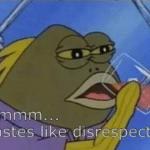 Fish tastes like disrespect Spongebob meme template blank