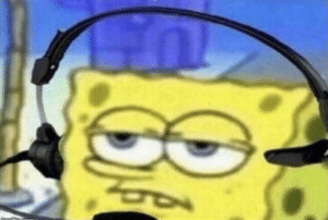 Spongebob wearing headset Music meme template