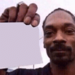 Snoop Holding Note Holding Sign meme template blank
