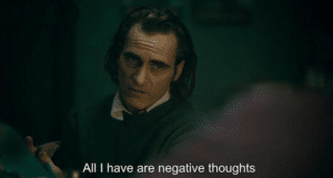 All I have are negative thoughts Joker meme template