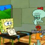 spongebob-memes spongebob text: Minecraft  spongebob