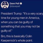 "political-memes political text: Dave Pell @davepell President Trump: ""It"