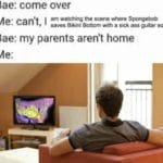 spongebob-memes spongebob text: Bae: come over am watching the scene where Spongebob Me: can