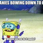 spongebob-memes spongebob text:  spongebob