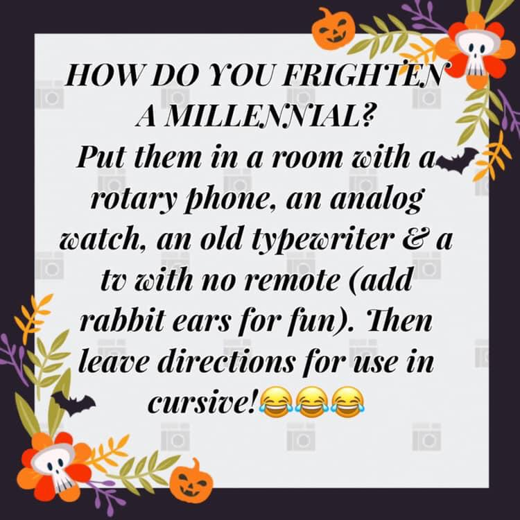 political political-memes political text: IIOVVDO YOU FRIG11fE.N A MILLE.MVIAL? Put them in a room cith rotary Phone, an analog acatch, an old typewriter e a tv zeith no remote (add rabbit ears ror Tun). Then leave directions Tor use in cursive!eee