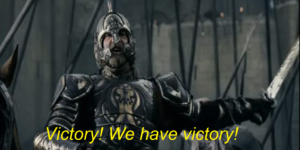 Victory! We have victory! LOTR meme template