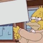 Grandpa Simpson holding sign Simpsons meme template blank
