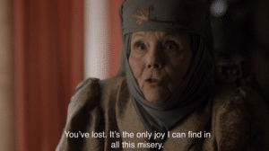 You've lost, it's the only joy I can find in my misery Game of Thrones meme template