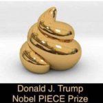 political-memes political text: Donald J. Trump Nobel PIECE Prize  political