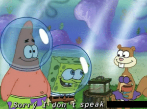 Spongebob Sorry I dont speak (blank) Patrick meme template