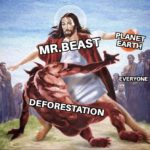 wholesome-memes cute text: PLANET MR.BEAST EARTH EVERYONE DEFORESTATION  cute