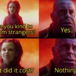 """wholesome-memes cute text: Were you kind to random strangers? What did it cost></noscript><img class=""""lazyload"""" src="""