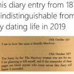 depression-memes depression text: This diary entry from 1877 is indistinguishable from my dating life in 2019 10th October 1877 I am in love! Her name is Drusilla MacAvoy. 15th October 1877 Too hasty by far! The MacAvoy woman was not for me. I am planning to kill myself, and if the remainder of these pages are blank anyone who comes across this diary will know I succeeded.  Depression, Book, Class, Sad, Suicide