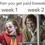 dank-memes cute text: when you get paid biweekly week 1 week 2  Dank Meme