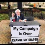 political-memes political text: My Campaign Is Over CHANGE MY DIAPER  political