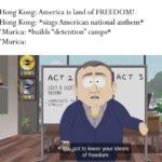 political-memes political text: Hong Kong: America is land of FREEDOM! Hong Kong: *sings American national anthem*
