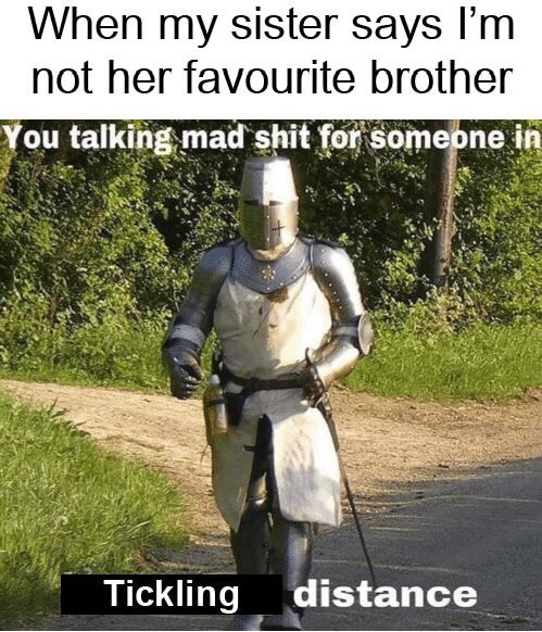 cute wholesome-memes cute text: When my sister says I'm not her favourite brother ou talkin$mad ></noscript><img class=
