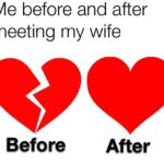wholesome-memes cute text: Me before and after meeting my wife epo Before After  cute