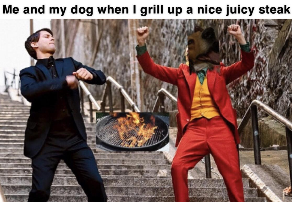cute wholesome-memes cute text: Me and my dog when I grill up a nice juicy steak