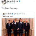 political-memes political text: Benjamin Dreyer @BCDreyer The Four Treasons Jim swift e @JimSwiftDC • 7h Name this band  political