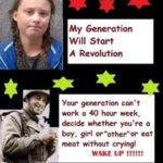 political-memes political text: My Generation Will Start A Revolution Your generation can