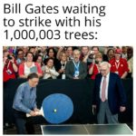 dank-memes cute text: Bill Gates waiting to strike with his 1 trees:  Dank Meme