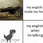 dank-memes cute text: my english inside my head my english when im talking  Dank Meme