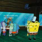 spongebob-memes spongebob text: mkçlassmate who  spongebob