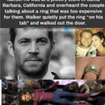 wholesome-memes cute text: In 2004, Paul Walker secretly purchased a $10,000 engagement ring for an Iraqi vet