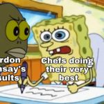 spongebob-memes spongebob text: Gordon— Ramsay