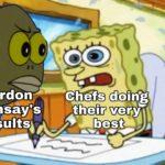 spongebob-memes spongebob text: Gordon— Ramsay