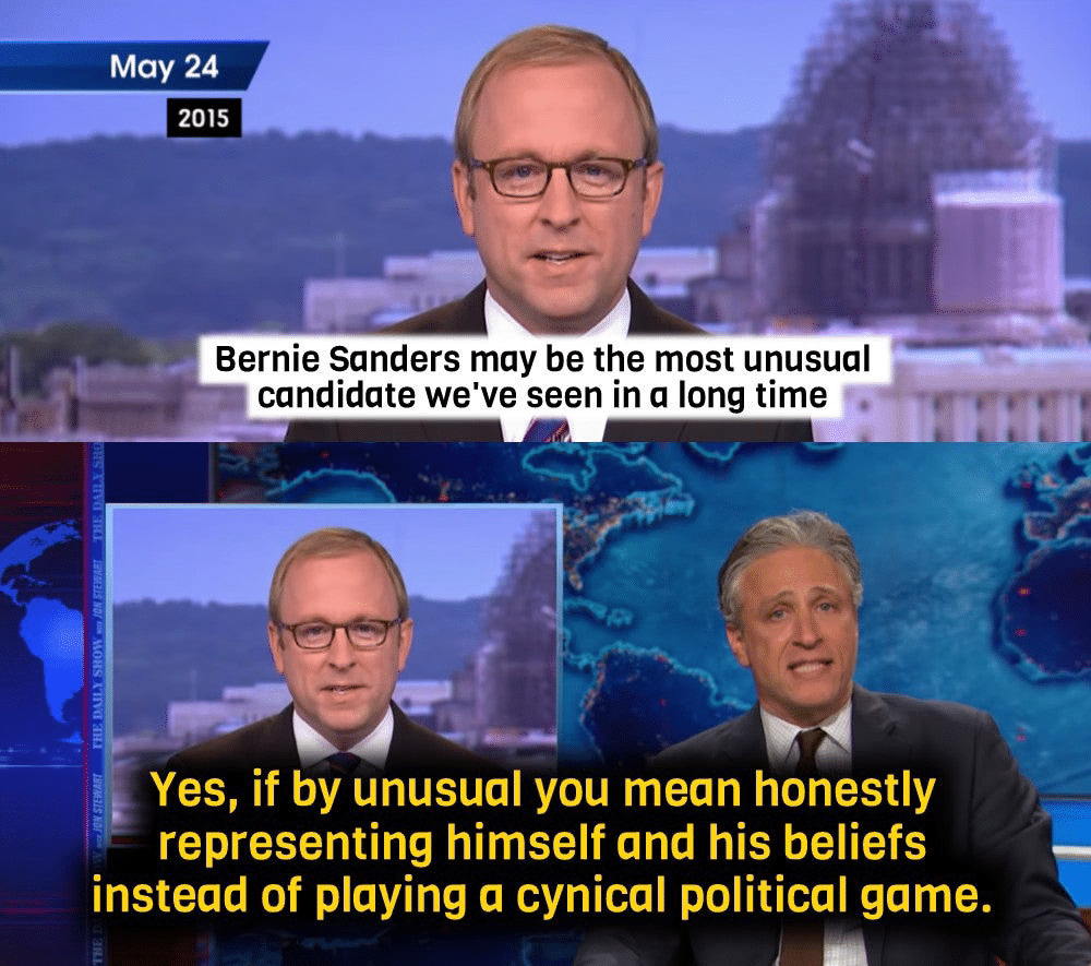 political political-memes political text: May 24 2015 Bernie Sanders may be the most unusual candidate we've seen in a long time Yes, if by unusual you mean honestly representing himself and his beliefs instead of playing a cynical political game.