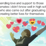 wholesome-memes cute text: me sending love and support to those classmates i didn