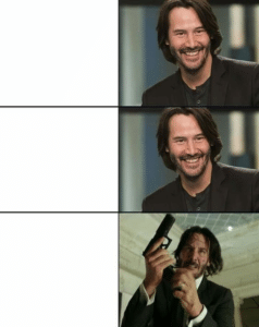 Keanu Reeves Happy then Loading Gun Gun meme template