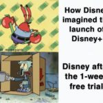 spongebob-memes spongebob text: dana m mepant How Disney imagined the launch of Disney+ Disney after the I-week free trial  spongebob
