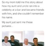 wholesome-memes cute text: @NickTracanna So my mom told me this story about how my aunt and uncle ran into a celebrity at a bar and became friends with him, and she couldn