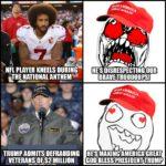 "political-memes political text: NFL PLAYER KNEELS DURING NATIONAL ANTHEM"" TRUMP ADMITSDEFRAUDING LVETERANSfOFk$21JlLLlONA t/Jd HE"