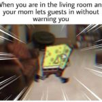depression-memes depression text: When you are in the living room and your mom lets guests in without warning you  depression
