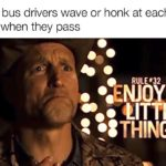 """wholesome-memes cute text: when bus drivers wave or honk at each other when they pass RULE*32 """"THINGS  cute"""